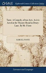 Taste. A Comedy Of Two Acts. As It Is Acted At Foote-