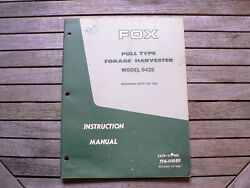 Fox Pull Type Forage Harvester Model 0425 Operators Manual Owner Instructions