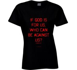 If God Is For Us Who Can Be Againt Us Romans 8:31 Christian Shirt Jesus Christ G