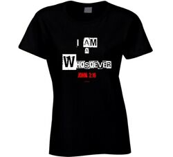 I Am A Whosoever John 3:16 Christian Jesus Christ Gospel  Gift Ladies T Shirt
