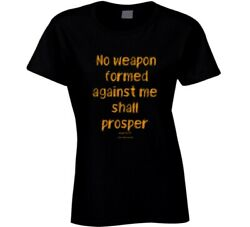 No Weapon Formed Against Me Shall Prosper Isaiah 54:17 Christian Gift Ladies T S