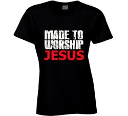 Made To Worship Jesus Christian Shirt Jesus God Church Love Ladies T Shirt