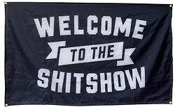 Welcome To The Shitshow Banner 3x5 Ft Flag for College Dorm Frat or Man Cave