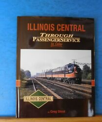 Illinois Central Through Passenger Service In Color By Greg Stout