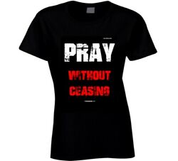 Pray Without Ceasing 1 Thessalonians 5:17 Bible Verse Christian Gift Ladies T Sh