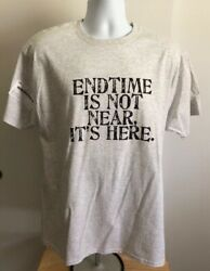 END TIME IS NOT NEAR IT'S HERE- SIZE LARGE $8.95