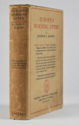 Roberts, Kenneth. Europe's Morning After. 1st Ed Zane Grey's Copy 1921