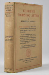 Roberts Kenneth. Europeandrsquos Morning After. 1st Ed His Uncommon 1st Book 1921