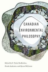 Canadian Environmental Philosophy By Desroches, Jankunis, Williston New..