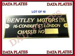 10 Xvintage Bentley Motors 1931 Ltd.chassis Data Plates Best Quality Data Plate