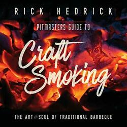 Pitmasters Guide To Craft Smoking Bbq The Ar, Hedrick, Rick,,