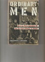 Ordinary Men Reserve Police Battalion 101 And The Final Solution In Poland...