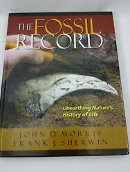 The Fossil Record Unearthing Natureand039s History Of Life By John Morris Hardback