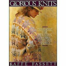 Glorious Knits - Designs For Knitting Sweaters, Dresses, Vests And Shawls, Fasse