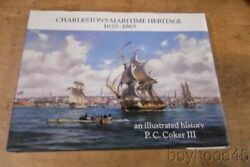Charlestonand039s Maritime Heritage 1670-1865 An Illustrated History By P. C. Coker
