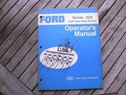 Ford Tractors Series 352 Pull Type Planter Owners Operators Manual Guide Book