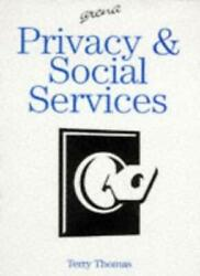 Privacy And Social Services By Terry Thomas