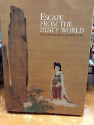 Escape From The Dusty World Chinese Paintings And Literati Works Of Art Moss