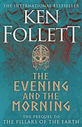 The Evening and the Morning Kingsbridge Series Prequel Ken Follett Paperback $18.76