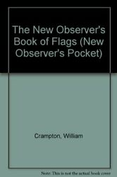 The New Observer#x27;s Book of Flags New Observer#x27;s Pocket By W.G. Crampton $7.40