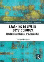Learning To Live In Boys Schools Art-led Unde Oand039donoghue