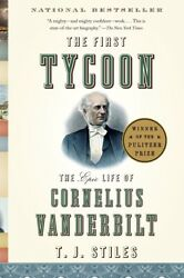 The First Tycoon The Epic Life Of Cornelius...by T.j. Stiles Paperback 2010