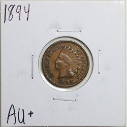 1894 1c Indian Head Cent In Au+ Condition 01509