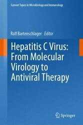 Hepatitis C Virus From Molecular Virology To Antiviral Therapy Current Topics