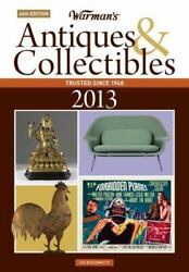 Warman's Antiques And Collectibles 2013 Price Guide By Zac Bissonnette 2012