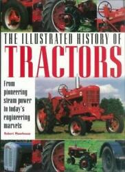 The Illustrated History Of Tractors By Robert Moorhouse