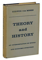 Theory And History By Ludwig Von Mises First Edition 1957 Libertarian 1st