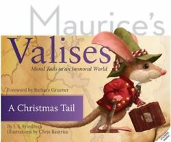A Christmas Tail Moral Tails In An Immoral World Maurice S Valises 6th Series