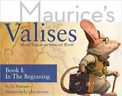 In The Beginning Moral Tails In An Immoral World Maurice's Valises