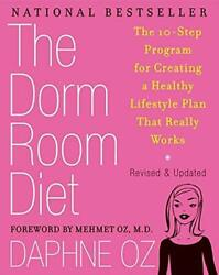 The Dorm Room Diet: The 10 Step Program for Creating a Healthy Lifestyle Pla...