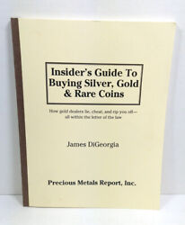 Insiderand039s Guide To Buying Silver Gold And Rare Coins James Digeorgia Rare Book