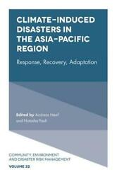 Climate-induced Disasters In The Asia-pacific Region By Andreas Neef Editor...