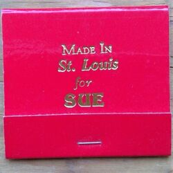 Made in St. Louis for SUE matchbook red with gold lettering $7.00