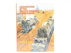 Locomotives Of The Duluth Missabe And Iron Range By Frank A. King ©1984 Hc Book