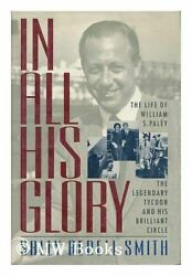 In All His Glory The Life Of William S. Paley The Legendary Tycoon And His Br