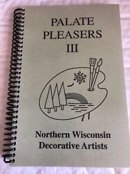 Tomahawk Wi 1999 Northern Wisconsin Decorative Artists Cookbook Palate Pleasers