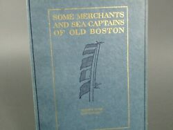 1918 State Street Trust #x27;Some Merchants and Sea Captains of Old Boston#x27; Booklet