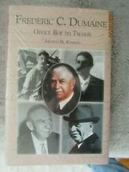 Frederic C. Dumaine Office Boy To Tycoon By Arthur M. Kenison Hardcover