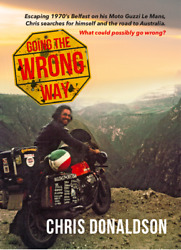 Going The Wrong Way Moto Guzzi Book Le Mans World Tour. Author Signed Copy.