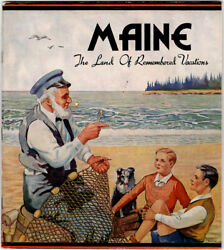 Maine The Land Of Remembered Vacations. Delightful Promotional C. 1938