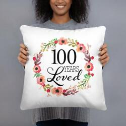 100th Birthday Gifts Pillow Case 100 Years Loved Gift For Women 100th Birthday