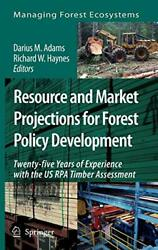Resource And Market Projections For Forest Policy Development Twenty-five Ye-