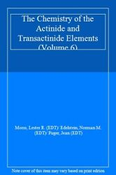 The Chemistry Of The Actinide And Transactinide, Morss, Edelstein, Fuger, E-