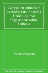 Companion Animals In Everyday Life Situating H, Pregowski-