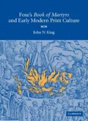 Foxe's 'book Of Martyrs' And Early Modern Print Culture, King 9780521863810