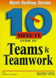 Ten Minute Guide To Teams And Teamwork By John A. Woods. 9780028617398